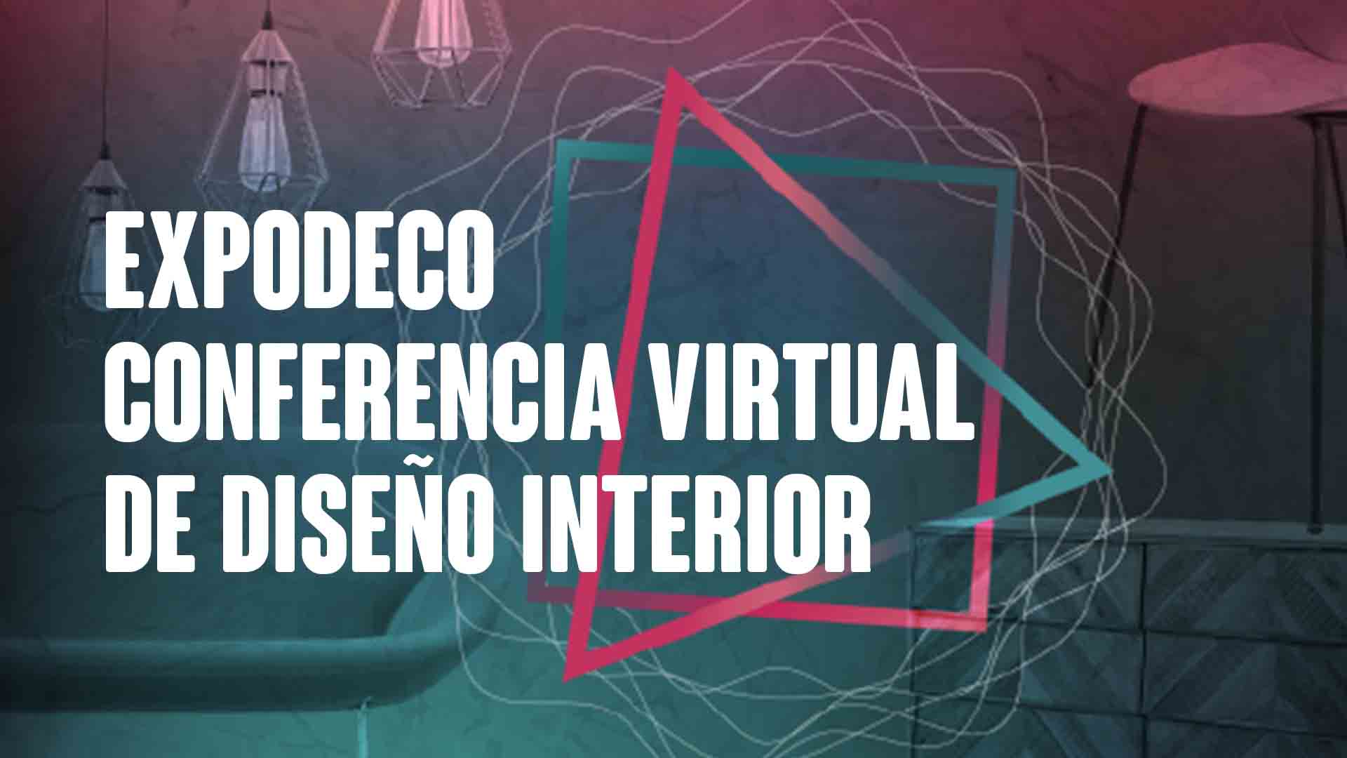 Expodeco - Conferencia Virtual de Diseño Interior