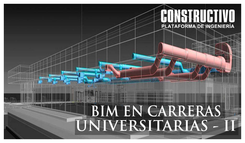 Tecnología BIM en carreras de ingeniería - (II)