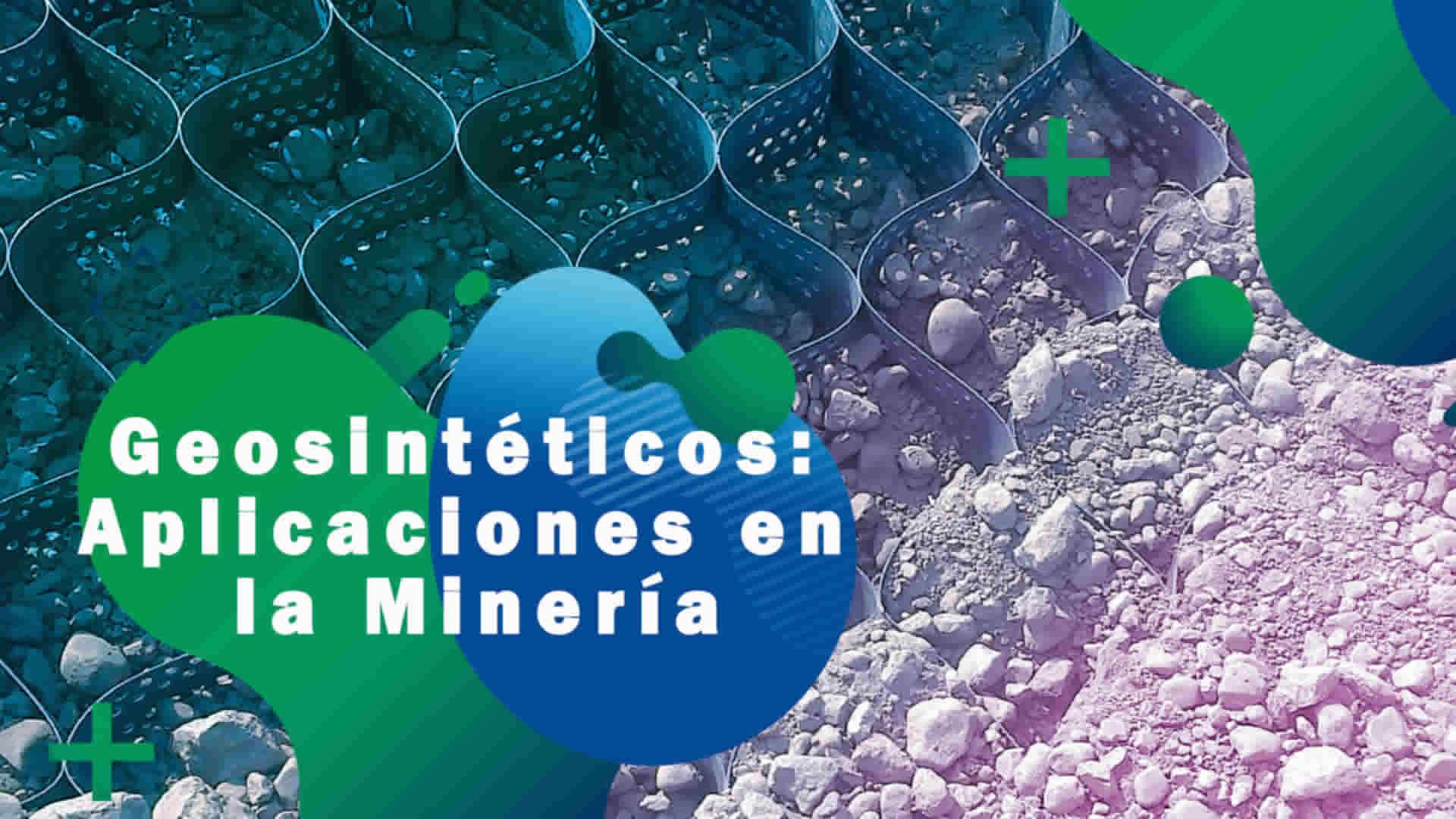 Geosintéticos: aplicaciones en la minería