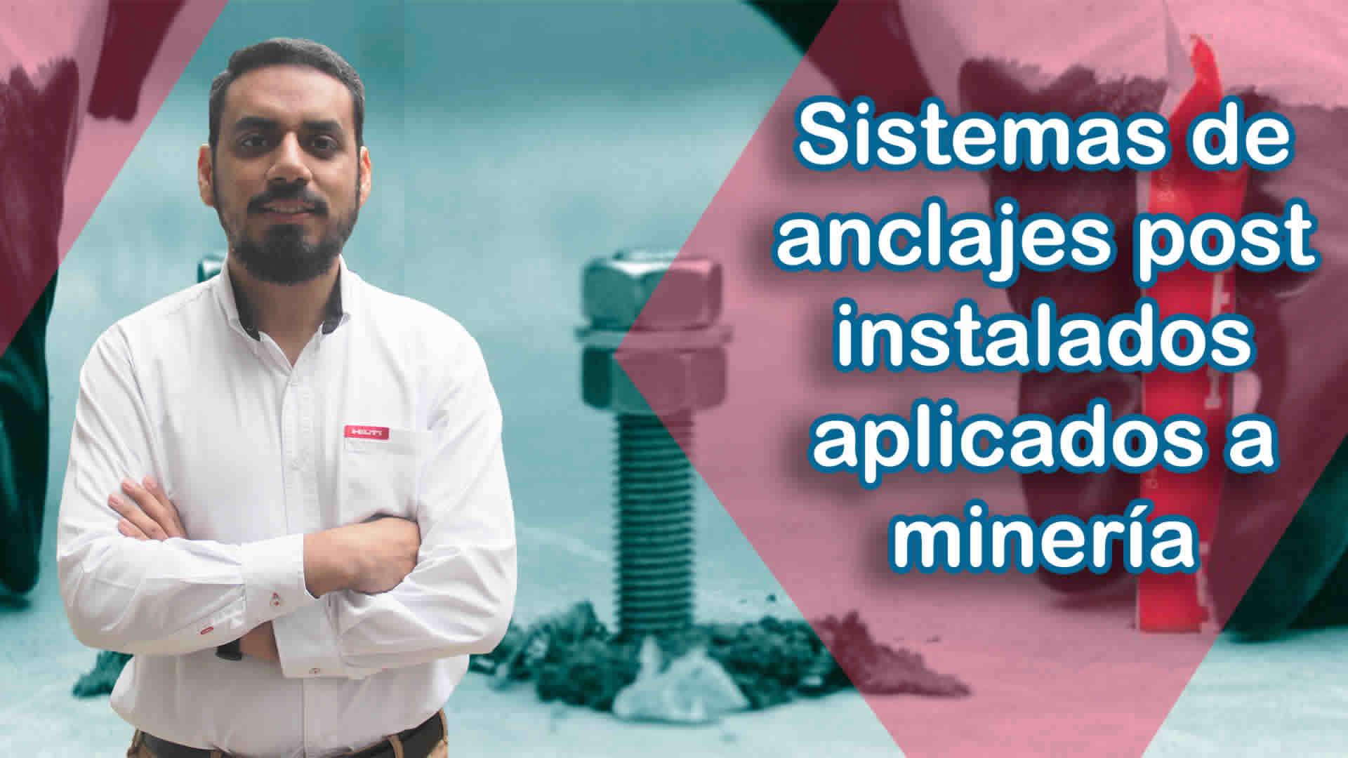 Sistemas de anclajes post instalados aplicados a minería