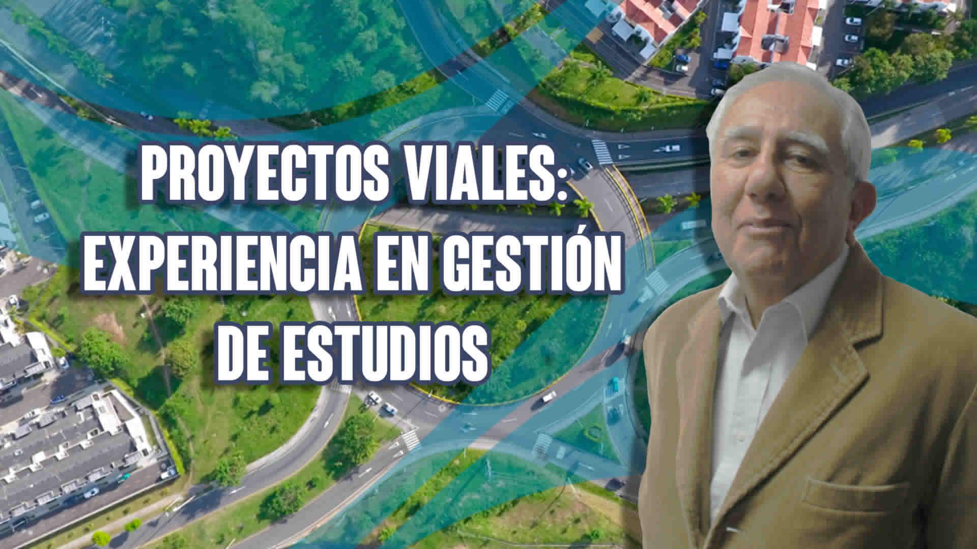 Proyectos viales: experiencia en gestión de estudios