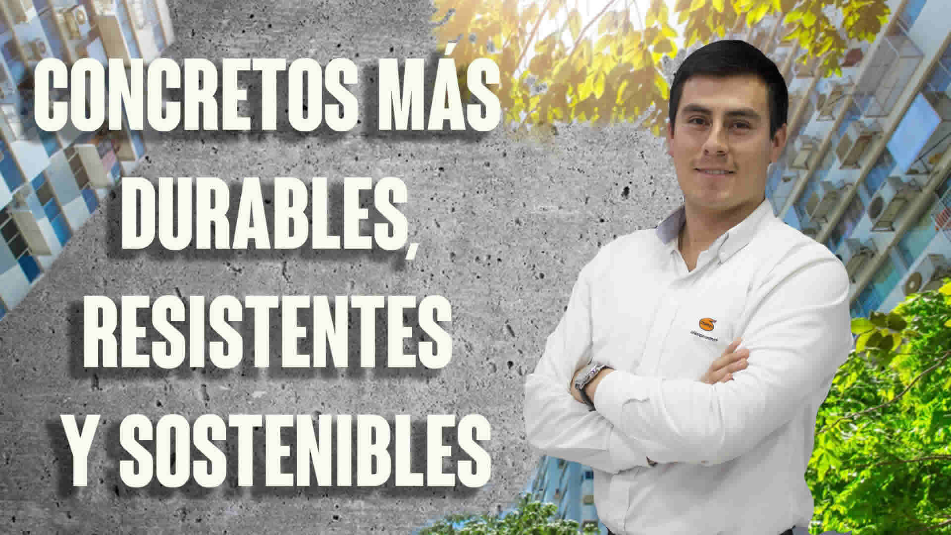 Conscretos más durables, resistentes y sostenibles