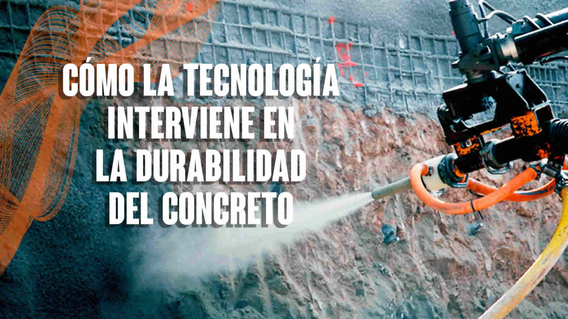 Cómo la tecnología interviene en la durabilidad del concreto