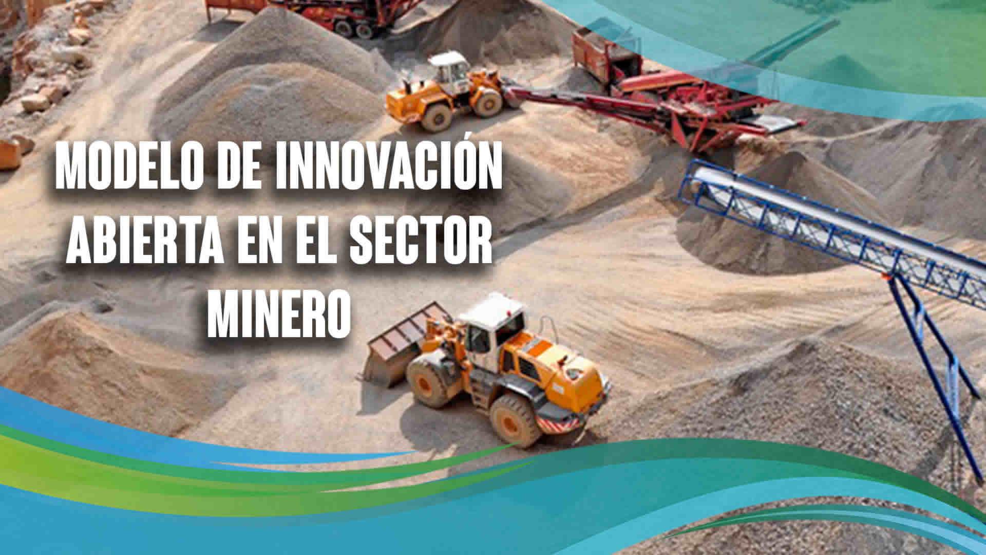Modelo de innovación abierta en el sector minero