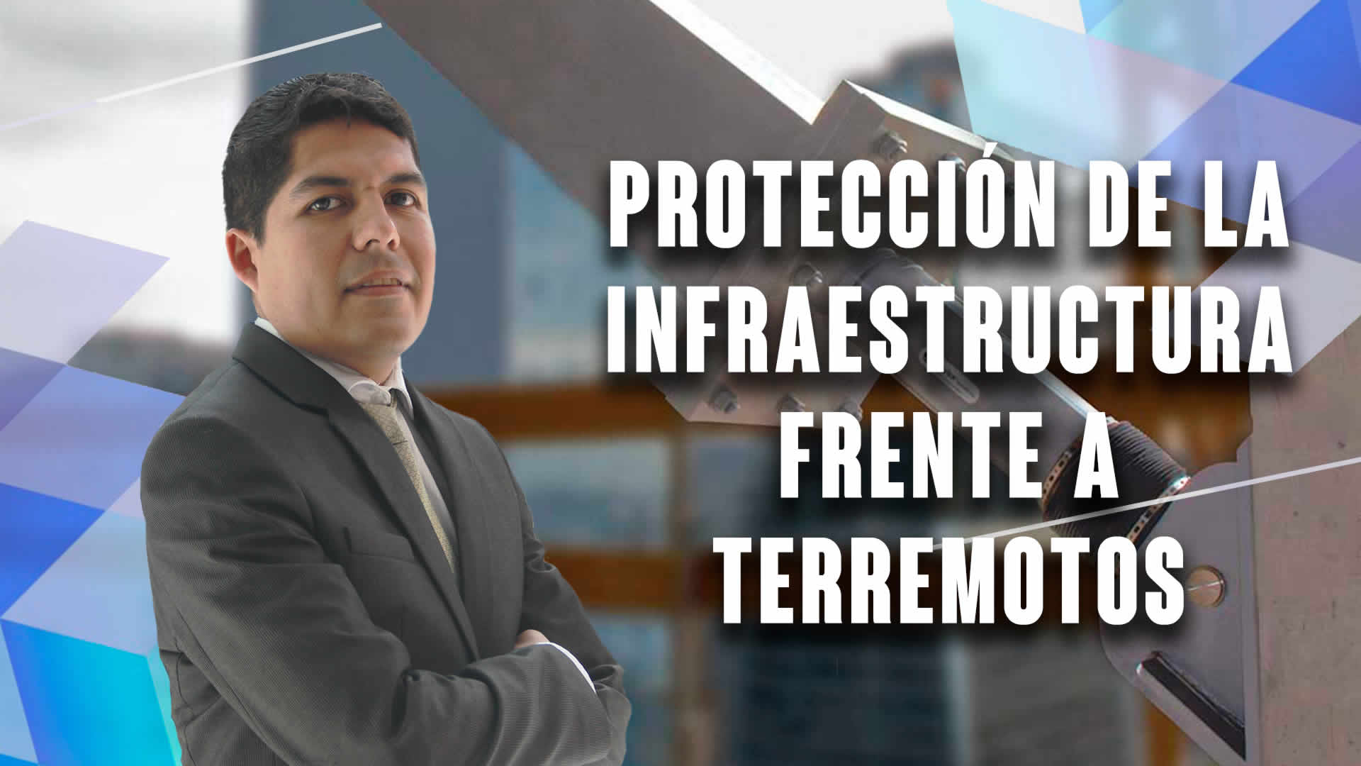 Protección de la infraestructura frente a terremotos