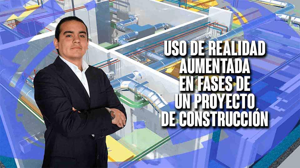 Uso de realidad aumentada en las fases de un proyecto de construcción