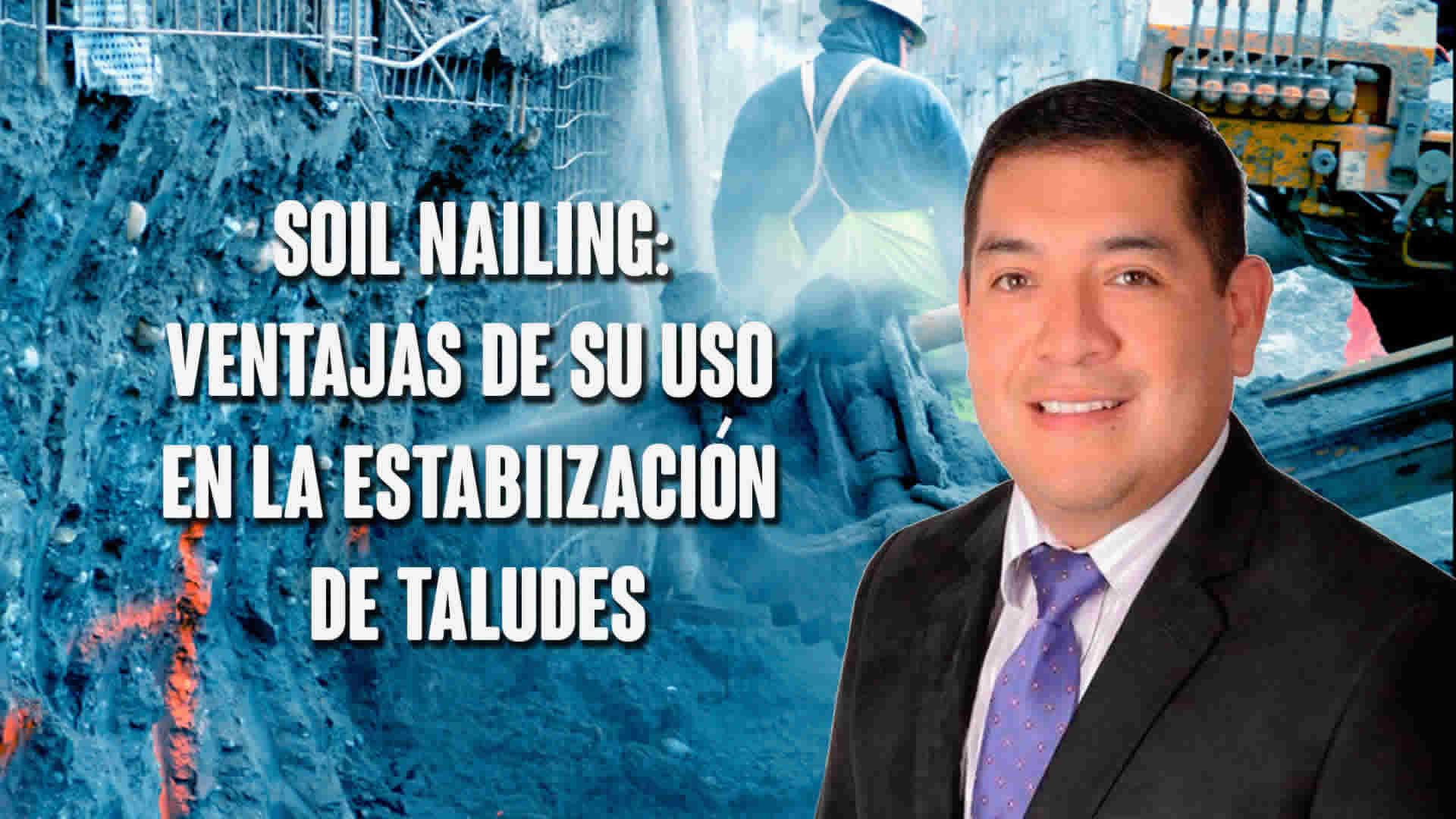Soil Nailing: ventajas de su uso en la estabilización de taludes