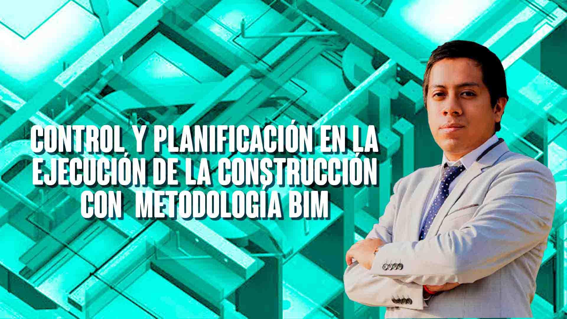 Control y planificación en la ejecución de la construcción con metodología BIM