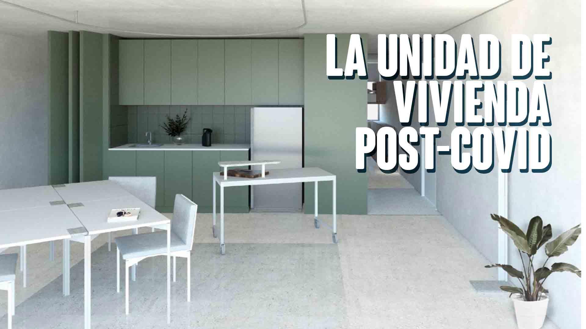 La unidad de vivienda post-Covid
