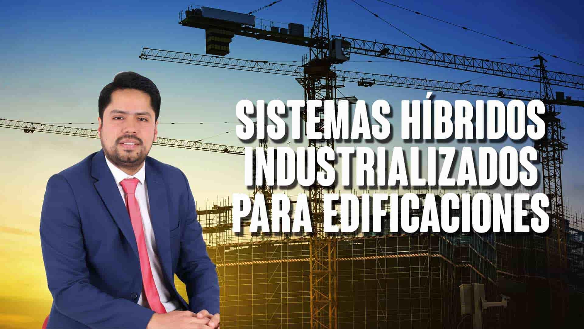 Sistemas híbridos industrializados para edificaciones- casos de éxito