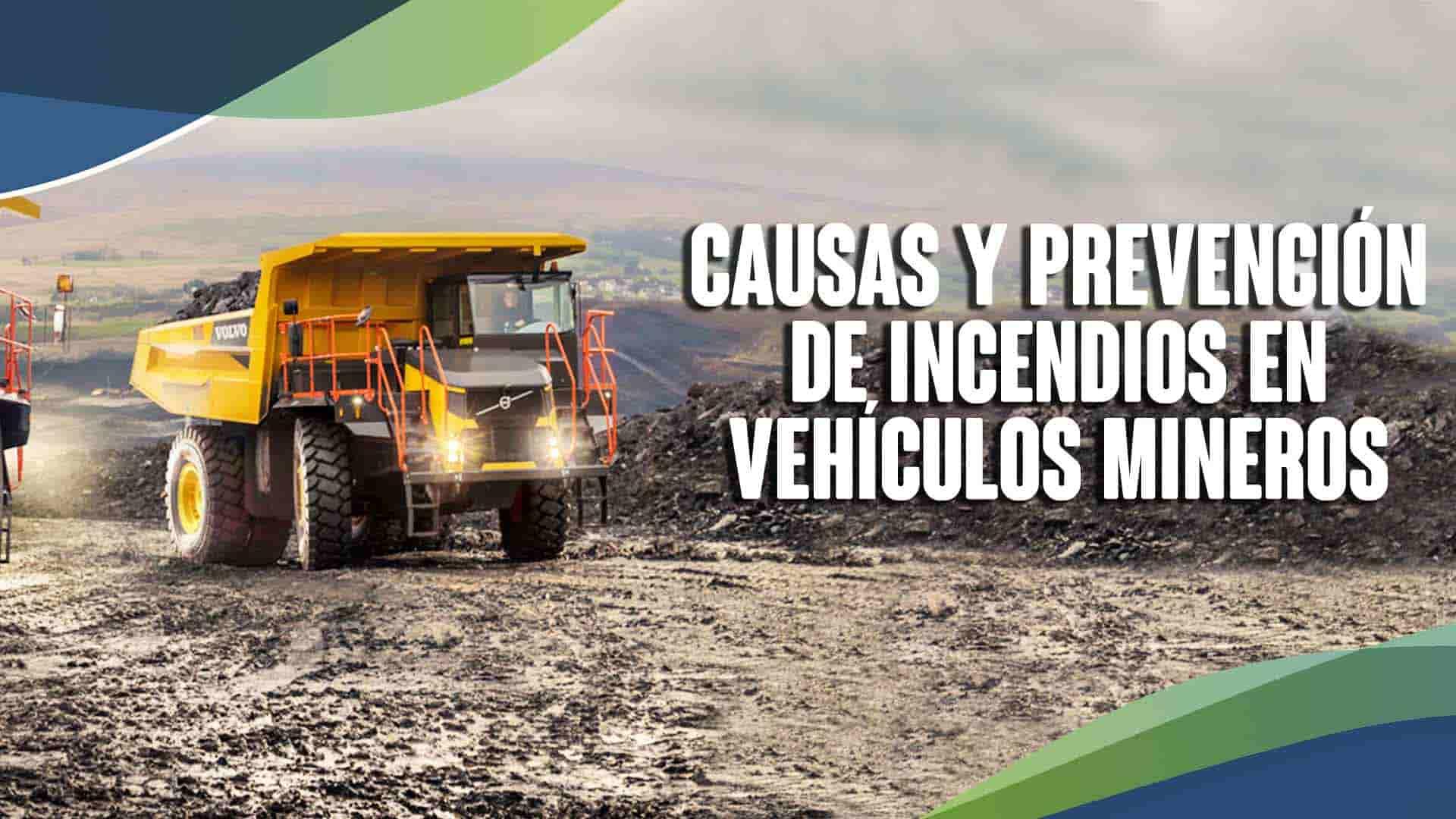 Causas y prevención de incendios en vehículos mineros