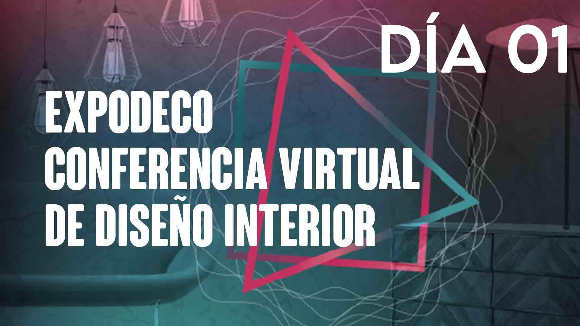 Día 01- Conferencia Virtual de Diseño Interior