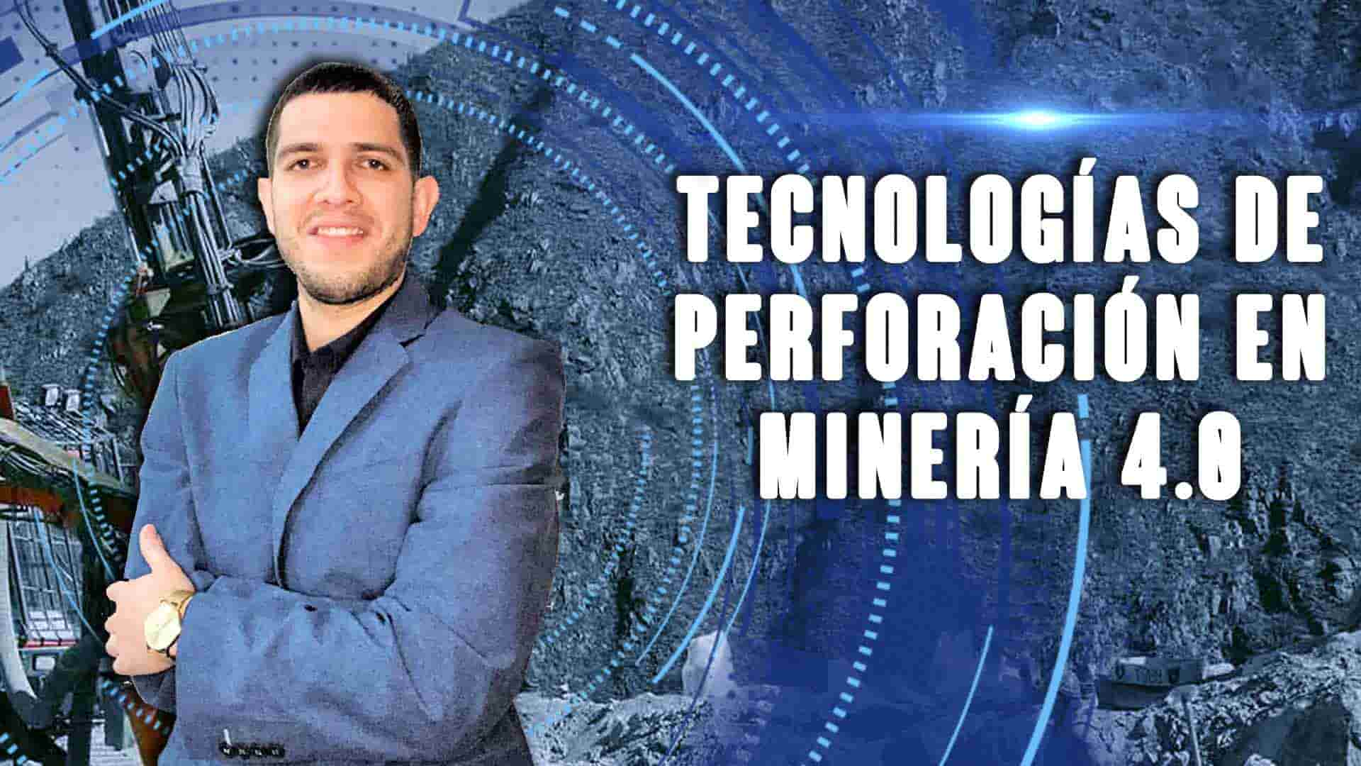 Tecnologías de perforación en minería 4.0