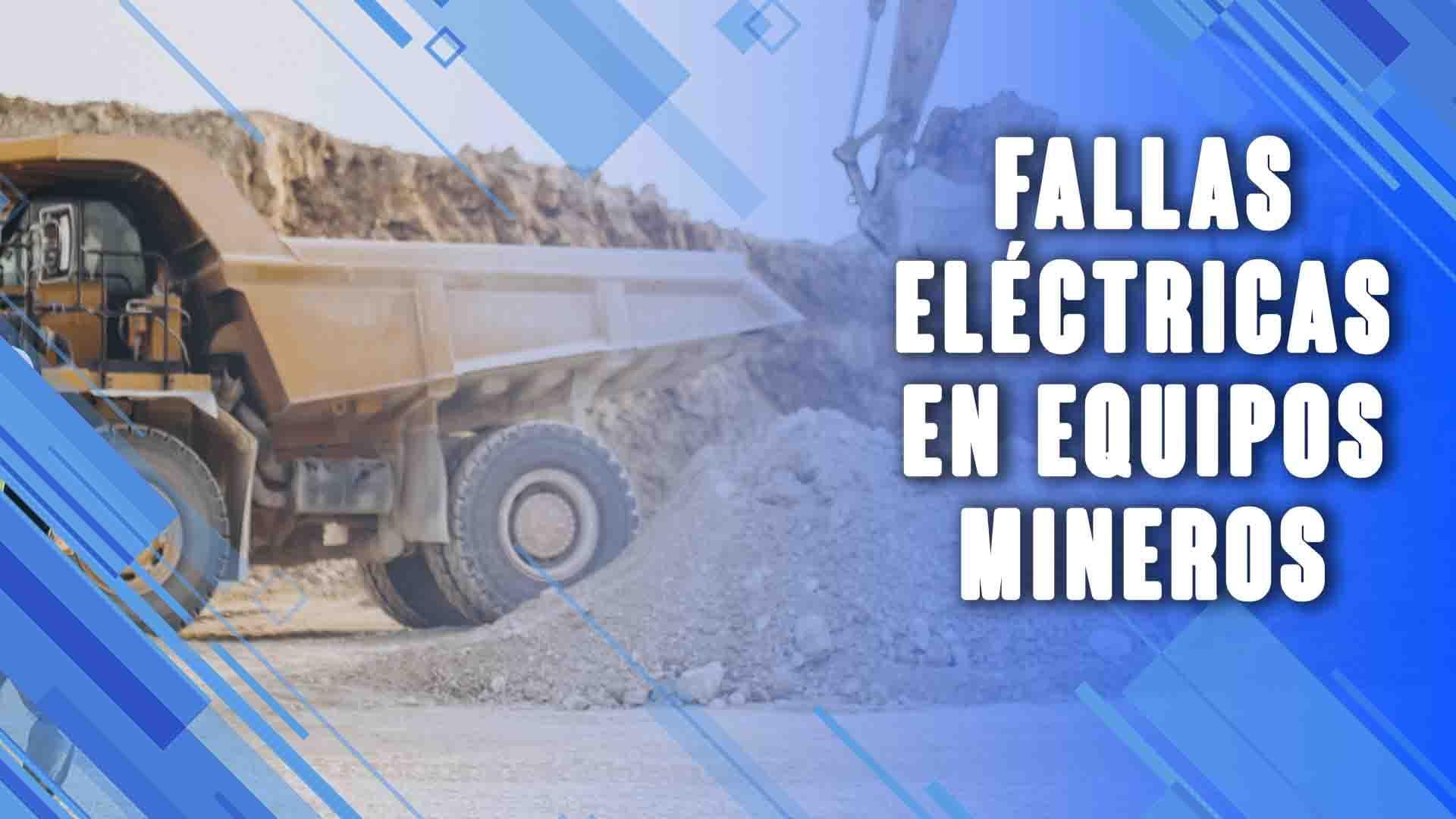 Fallas eléctricas en equipos mineros